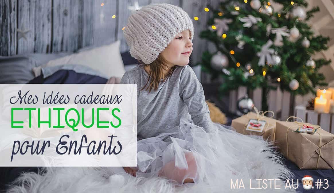 idees cadeaux de noel pour enfants ecolo