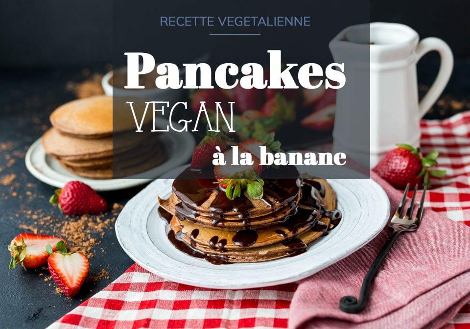 Pancakes vegan à la banane - Il etait une veggie