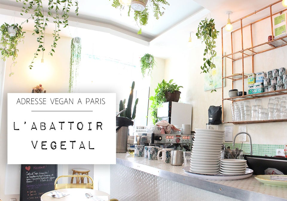 Restaurant vegan Paris L'abattoir végétal