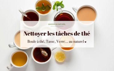Astuces pour nettoyer les tâches de thé au naturel