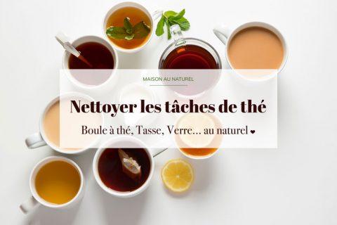 nettoyer les taches de thé au naturel