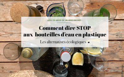Astuces Zéro Déchet #1 : Ne plus utiliser de bouteilles en plastique
