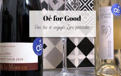 Œnologie & Écologie : Les vins bio Oé engagés zéro pesticide