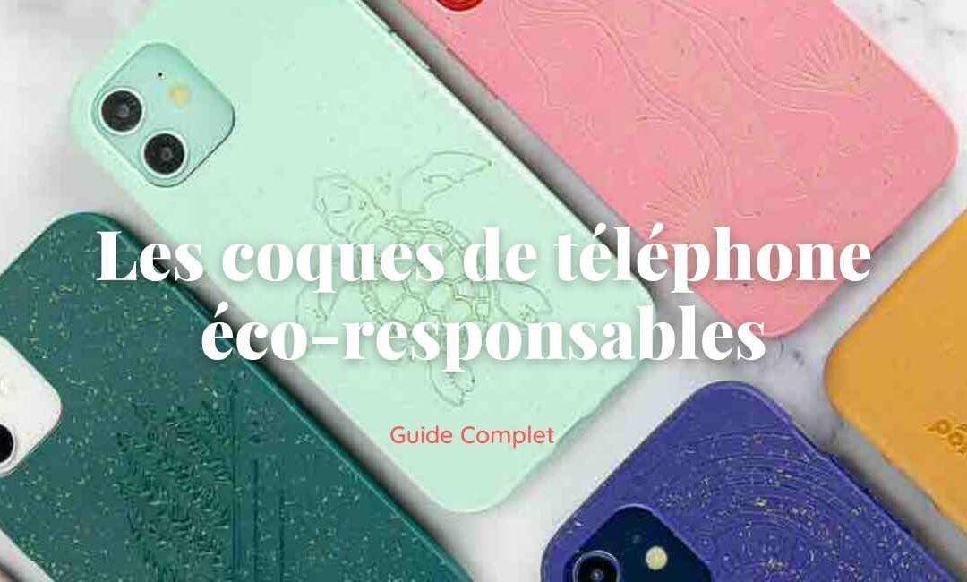 Guide comparatif : Quelle coque téléphone éco responsable choisir ?