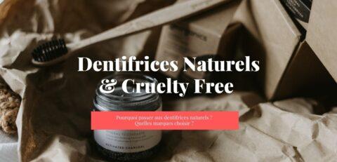 Dentifrices cruelty free et naturels - comparatif il etait une veggie